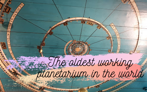 Visiting the oldest working planetarium in the world