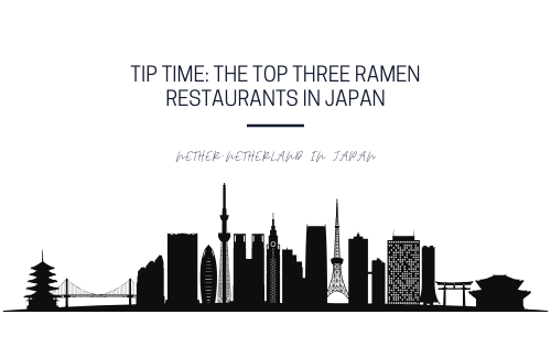 Tip Time: the top three places to eat ramen in Japan