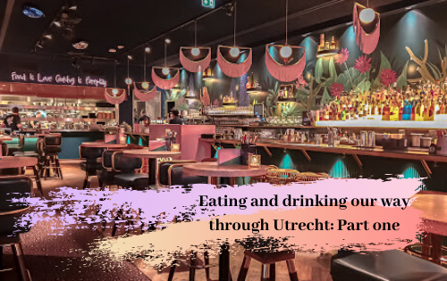 Eating and drinking our way through Utrecht: Part one