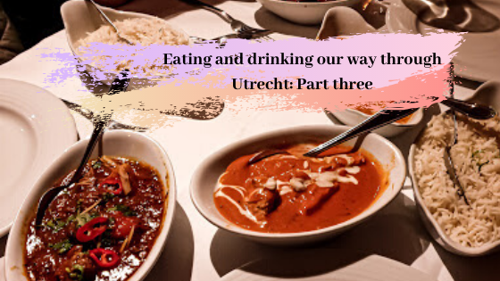 Eating and drinking our way through Utrecht: Part three
