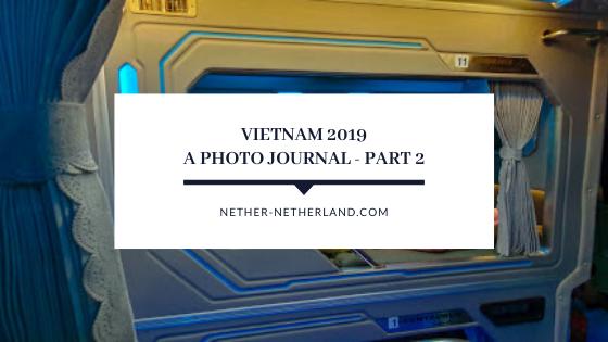 Vietnam 2019, a photo journal – part 2