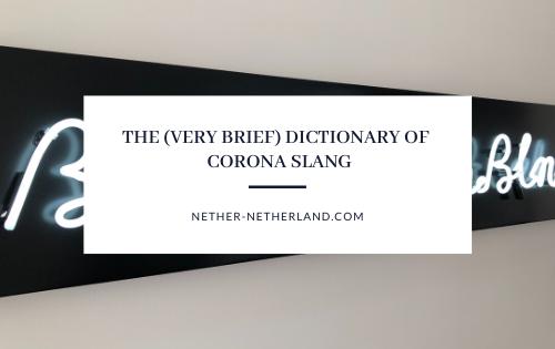 The (very brief) dictionary of  Corona slang